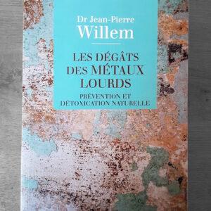 Livre du Docteur Jean-Pierre Willem Les dégâts des métaux lourds